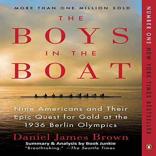 Summary & Analysis: The Boys in the Boat: Nine Americans and Their Epic Quest for Gold at the 1936 Berlin Olympics