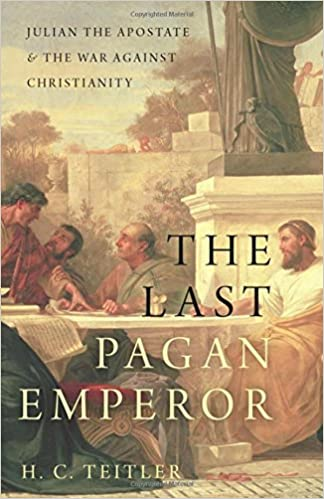 Image result for The Last Pagan Emperor: Julian the Apostate and the War against Christianity
