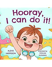 Hooray, I can do it: Children's a Book About Not Giving Up, Developing Perseverance and Managing Frustration