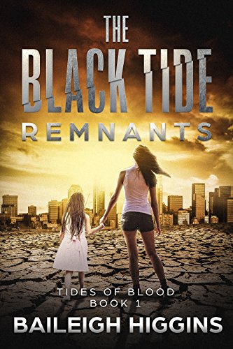 The Black Tide: Remnants (Tides of Blood - Post-Apocalyptic Book 1) by [Higgins, Baileigh]