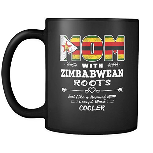 Best Mom Ever with Zimbabwean Roots - Zimbabwe Flag 11oz Funny Black Coffee Mug - Mothers Day Independence Day - Women Men Friends Gift - Both Sides Printed (Distressed)