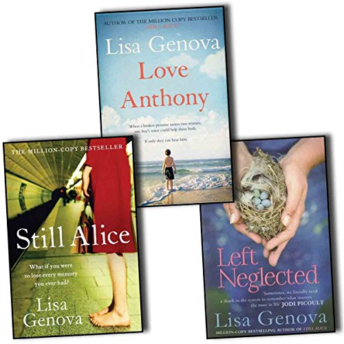 Lisa Genova 3 Books Collection Pack Set (Love Anthony, Still Alice, Left Neglected)