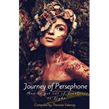 Journey of Persephone: How to get out of Darkness to Light