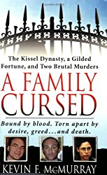 A Family Cursed: The Kissell Dynasty, a Gilded Fortune and Two Brutal Murders (St. Martin's True Crime Library)