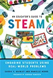 An Educator's Guide to STEAM: Engaging Students