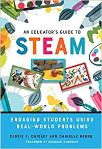 Amazon.com: An Educators Guide to STEAM: Engaging Students ...