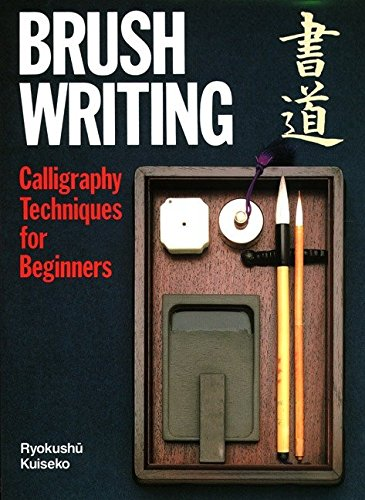 Brush Writing: Calligraphy Techniques for Beginners by Kodansha International