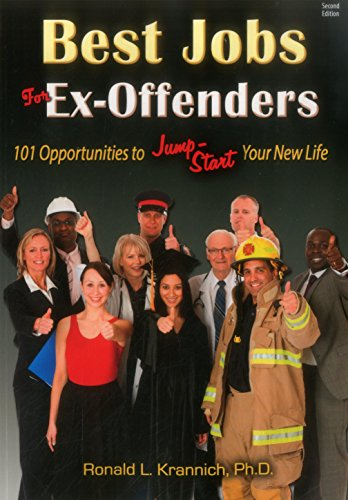 Best Jobs for Ex-Offenders: 101 Opportunities to Jump-Start Your New Life (Best Self Employment Opportunities)