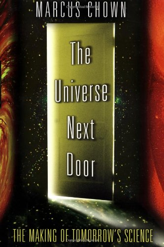 The Universe Next Door: The Making of Tomorrow's Science