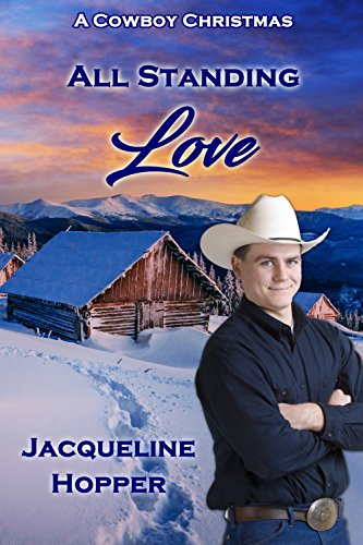 All-Standing Love (A Cowboy Christmas) by [Hopper, Jacqueline]