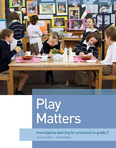 Play Matters: Investigative Learning for Preschool to Grade 2 (Second Edition)