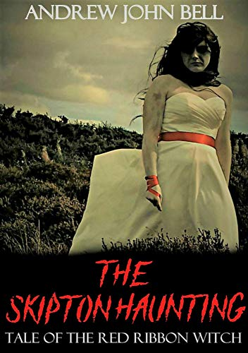 The Skipton Haunting: Tale Of The Red Ribbon Witch