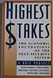img - for The Highest Stakes: The Economic Foundations of the Next Security System book / textbook / text book
