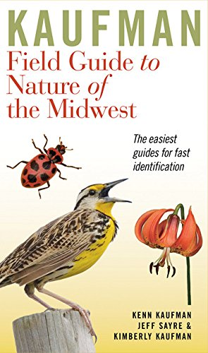Kaufman Field Guide to Nature of the Midwest (Kaufman Field - Starter Midwest Series