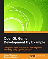 OpenGL Game Development By Example Front Cover
