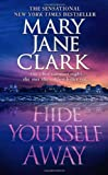 Hide Yourself Away, Mary Jane Clark, 0312323131