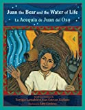 img - for Juan the Bear and the Water of Life: La Acequia de Juan del Oso (Pas  por Aqu  Series on the Nuevomexicano Literary Heritage) (English and Spanish Edition) book / textbook / text book