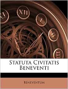 Statuta Civitatis Beneventi Italian Edition Beneventum