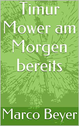 Timur Mower am Morgen bereits (German Edition)