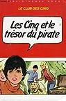 Le Club des Cinq et le trésor du pirate par Blyton