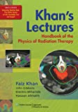 img - for Khan's Lectures: Handbook of the Physics of Radiation Therapy book / textbook / text book