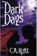Dark Days by C.A. Kunz (2012-01-15) Paperback