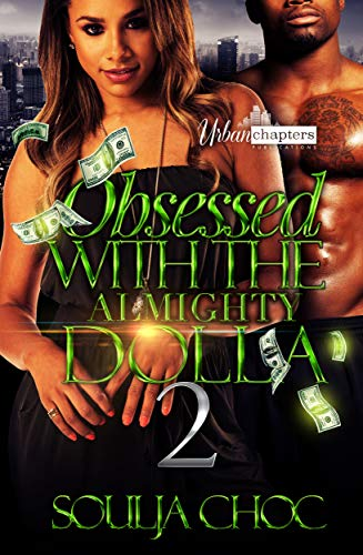 Search : Obsessed With The Almighty Dolla 2