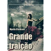 Grande traição (Portuguese Edition)