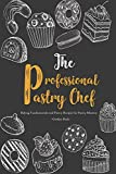Best Professional Cookbooks - The Professional Pastry Chef: Baking Fundamentals and Pastry Review