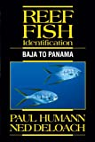 Reef Fish Identification - Baja, Paul Humann, Ned DeLoach, 1878348388