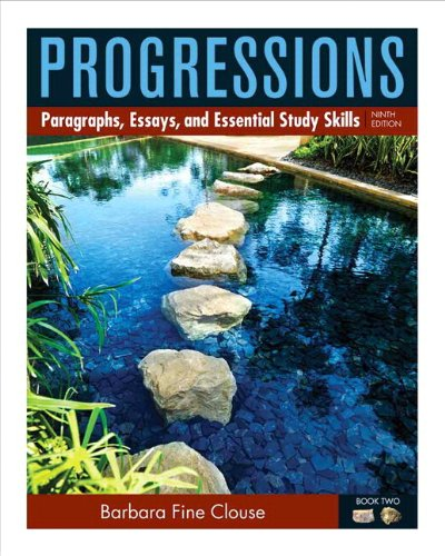 Progressions, Book 2: Paragraphs, Essays, and Essentials Study Skills with MyWritingLab with Pearson eText (9th Edition)