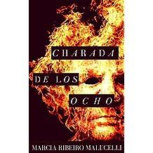 Charada de los ocho (Spanish Edition)