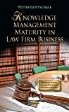 Knowledge Management Maturity in Law Firm Business, Petter Gottschalk, 1620811537