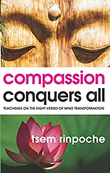 Compassion Conquers All by [Rinpoche, Tsem]