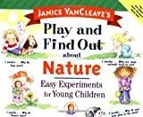 Janice VanCleave's Play and Find Out about Nature, Janice Pratt VanCleave, 0471129402
