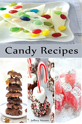 candy recipes candy making cookbook quick easy delicious candy