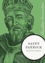Saint Patrick (Christian Encounters Series)