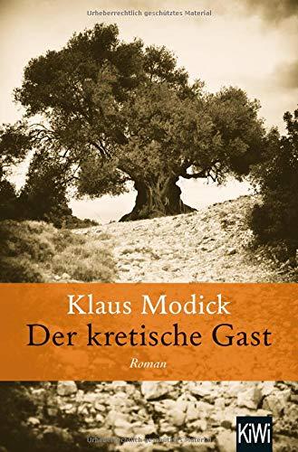Der kretische Gast: Roman Taschenbuch – 17. August 2017 Klaus Modick KiWi-Taschenbuch 3462051059 1940 bis 1949 n. Chr.