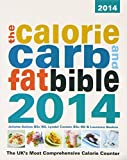 img - for The Calorie, Carb and Fat Bible 2014: The Uk's Most Comprehensive Calorie Counter by Lyndel Costain (2014-01-01) book / textbook / text book