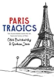 Paris Tragics: Two Aussie Blokes Tackle the Art, Food and History of Paris