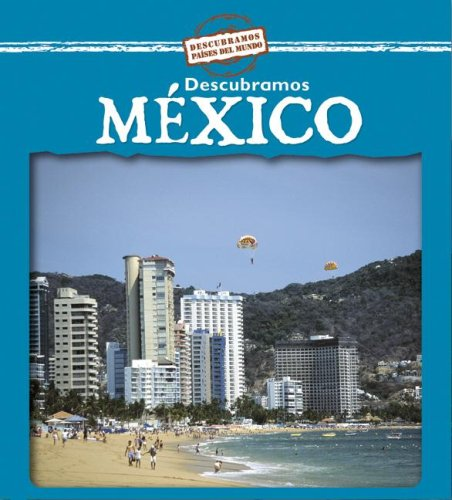 Descubramos Mexico/Looking at Mexico (Descubramos Paises Del Mundo/Looking at Countries) (Spanish Edition) by Brand: Gareth Stevens Publishing (Image #2)