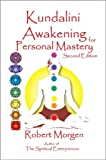 Kundalini Awakening for Personal Mastery 2nd Edition, Robert Morgen, 0979040051