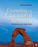Counseling and Educational Research : Evaluation and Application, Houser, Rick A., 1452277028