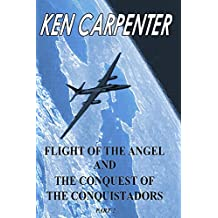 Flight of the Angel and The Conquest of the Conquistadors Part 2 (Flight of the Angel Series Book 3)