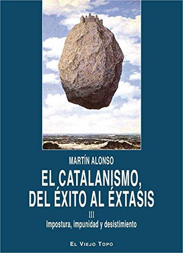 Descargar EL CATALANISMO, DEL ÉXITO AL ÉXTASIS:III - MARTN ALONSO ...