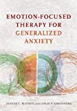 img - for Emotion-Focused Therapy for Generalized Anxiety book / textbook / text book