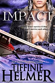 Impact (Wild Men of Alaska Book 1)