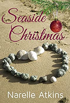 Seaside Christmas: A Sydney Sweethearts Novella by [Atkins, Narelle]