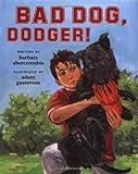 Bad Dog, Dodger!, Barbara Abercrombie, 0689837828