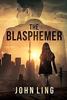 The Blasphemer (Section One Series Book 2) by [Ling, John]